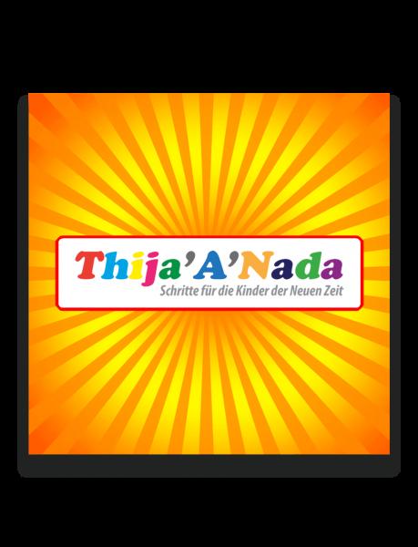 THIJA'A'NADA Schritte für die Kinder der Neuen Zeit