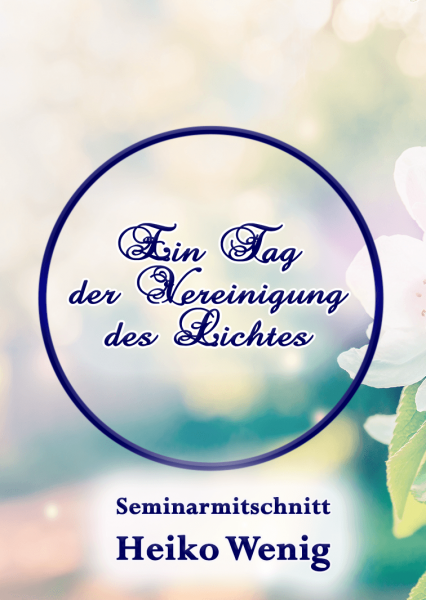 """Seminar CD """"Ein Tag der Vereinigung des Lichtes"""""""