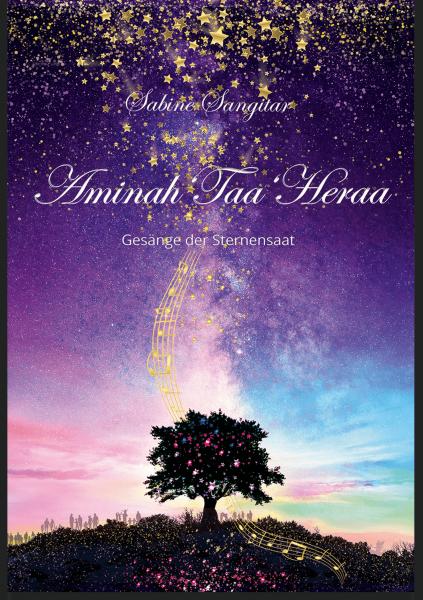 AMINAH'TAA'HERAA - Gesänge der Sternensaat