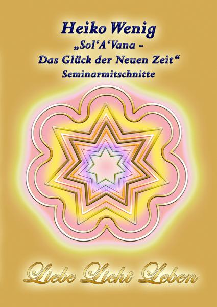 """Seminar CD """"Sol'A'Vana - Das Glück der Neuen Zeit"""""""