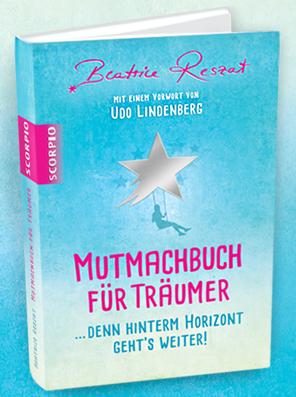 """Buch: """"Mutmachbuch für Träumer"""" - Bea Reszat"""