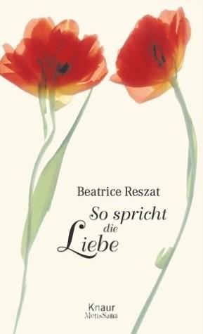 """Buch: """"So spricht die Liebe"""" - Bea Reszat"""